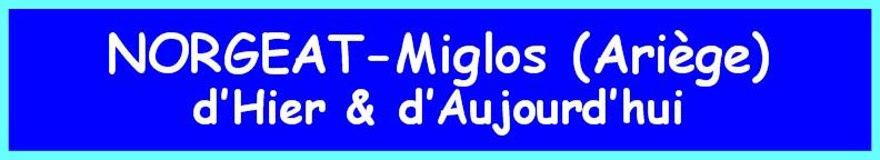 NORGEAT-Miglos (Ariège), d'Hier et d'Aujourd'hui