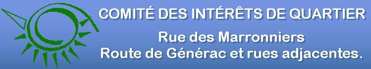 COMIT� DES INT�R�TS DE QUARTIER   R des Marronniers Rte de G�n�rac
