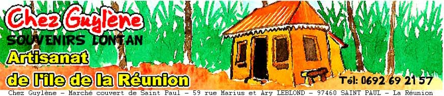 Chez Guyl�ne - SOUVENIRS LONTAN, Artisanat de l'�le de la REUNION